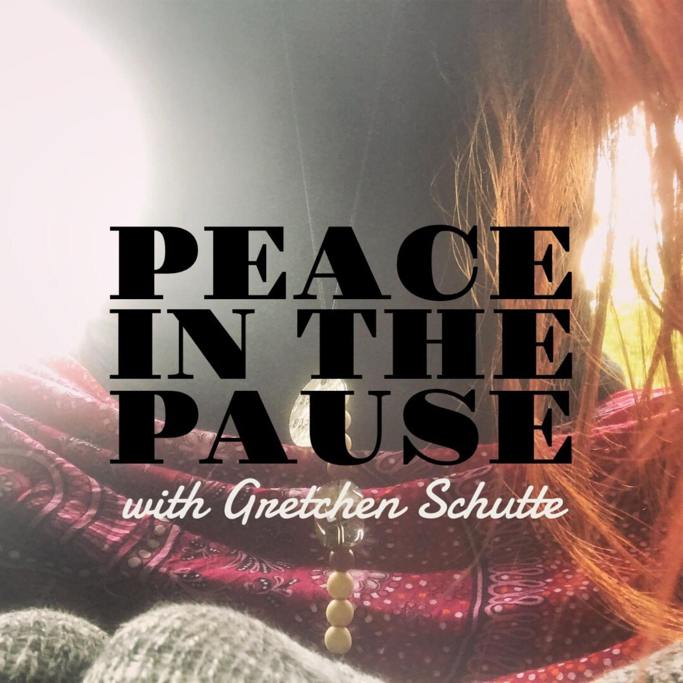 peace-in-the-pause-gretchen-schutte