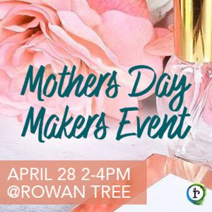 Mothers Day Makers Event